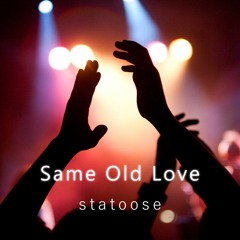 Same Old Love (Short Edit)