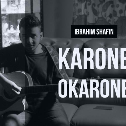 Karone Okarone - Ibrahim Shafin