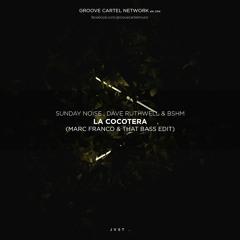 Sunday Noise, Dave Ruthwell & BSHM - La Cocotera (Marc Franco & That Bass Edit)