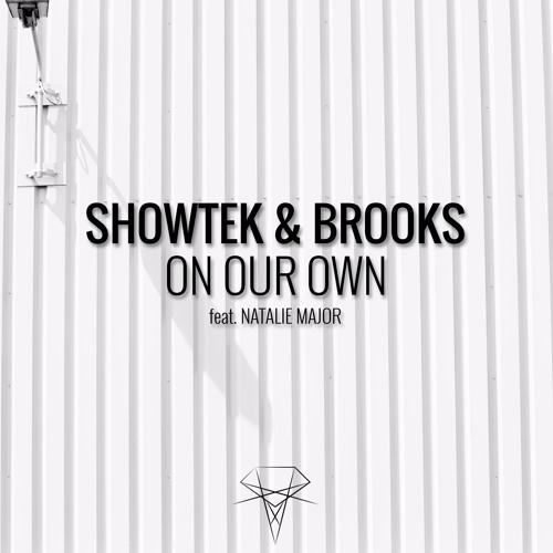 Showtek & Brooks - On Our Own (feat. Natalie Major)