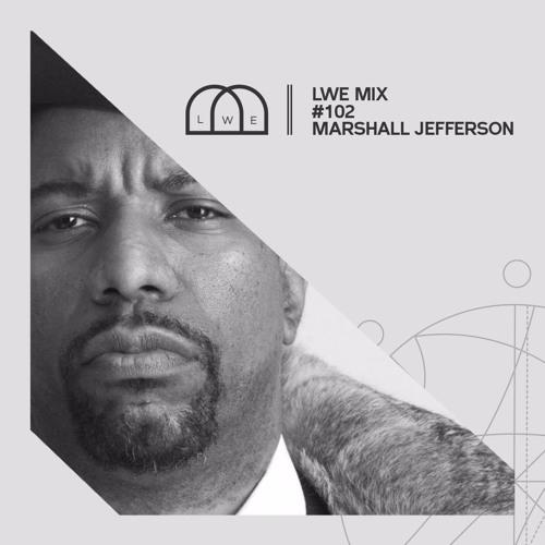 102 - LWE Mix - Marshall Jefferson