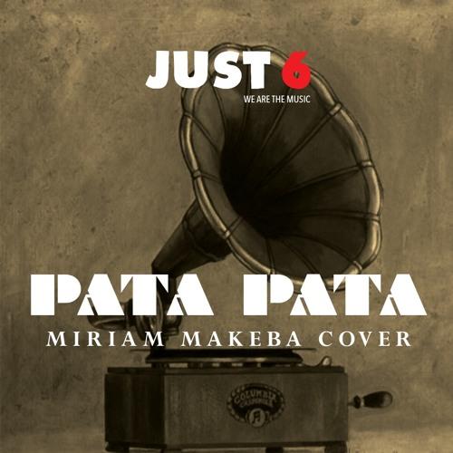 Just 6 - PATA PATA (Miriam Makeba Cover)