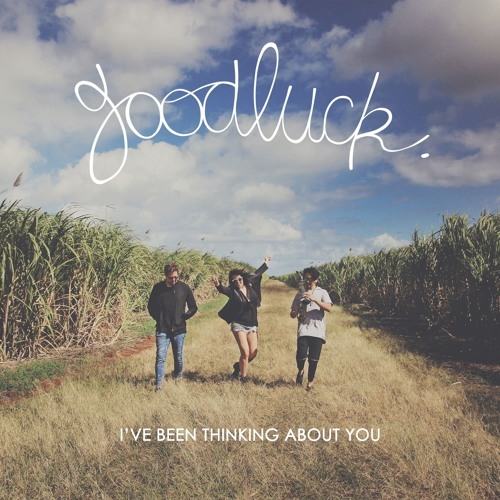 Goodluck - I've Been Thinking About You (Girls Love DJs & Boris Smith Remix)