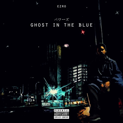 Ezro - Ghost In The Blue