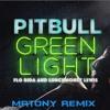 Pitbull - Greenlight Ft. Flo Rida, LunchMoney Lewis (MrTony Remix)