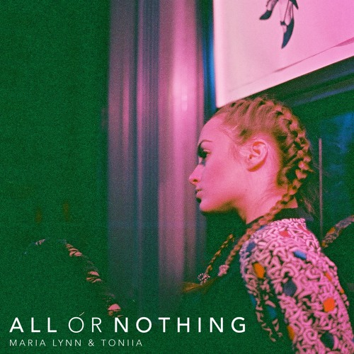 Maria Lynn & Toniia - All Or Nothing