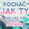 Steven Universe - Kochać Jak Ty (Polski, Rozszerzony) / Love Like You (Polish, Extended)