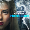 Prohibido - Lary Over Ft. Bad Bunny (Oficial Audio)