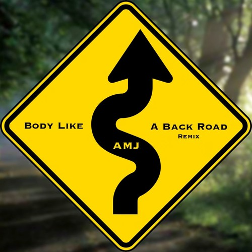Sam Hunt- Body Like A Back Road (AMJ Remix)