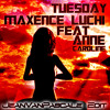 Maxence Luchi feat. Anne-Caroline - Tuesday (JeanVanPascale Edit)>Reprise to Bur...