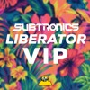 Subtronics - Liberator VIP (FREE DOWNLOAD)