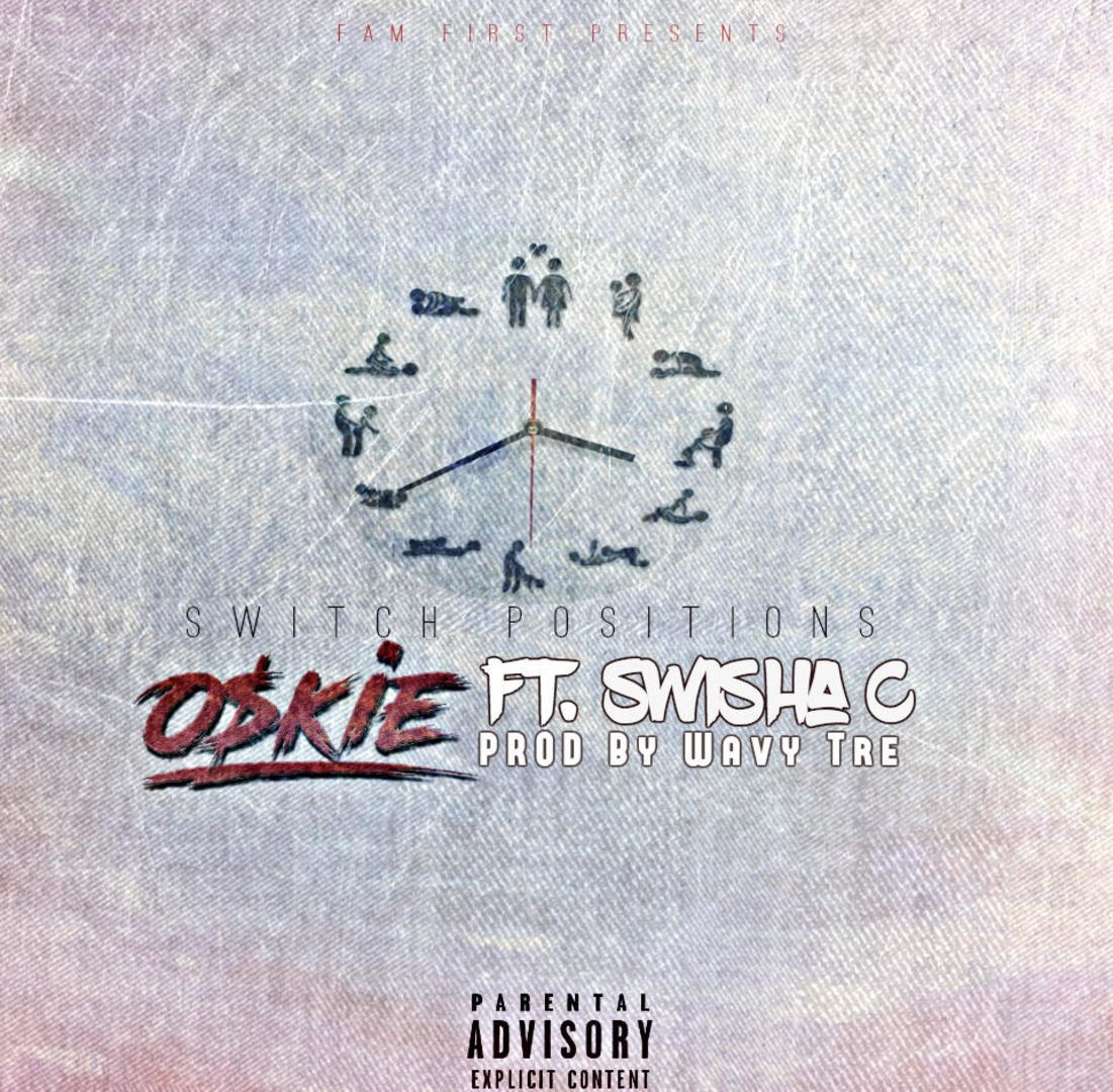 Oskie ft. Swisha C - Switch Positions (prod. Wavy Tre) [Thizzler.com Exclusive]
