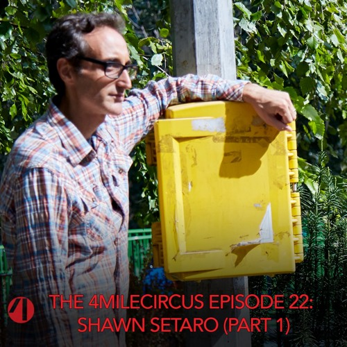 Episode 22 - Shawn Setaro (Part 1)