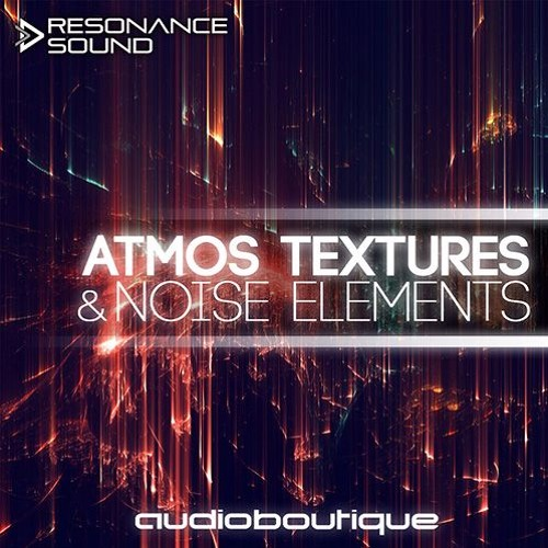 Audio Boutique - Atmos, Textures & Noise Elements