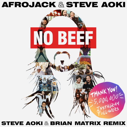 Afrojack & Steve Aoki – No Beef (Steve Aoki & Brian Matrix Remix)