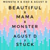 MONSTA X/EXO/AGUST D – Beautiful/Mama/Monster/Agust D/Stuck MASHUP