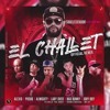 El Challet (Oficial Remix) - Sou ❌ Almighty ❌ Lary Over ❌ Pusho ❌ Bad Bunny ❌ Jory Boy ❌ Alexio