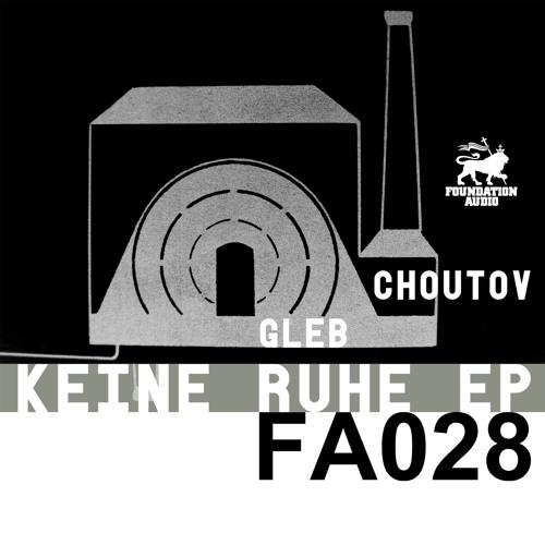 FA028: Gleb Choutov - Keine Ruhe EP