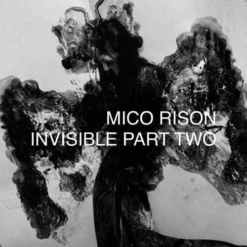Mico Rison - Invisible Part Two