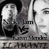 Nicky Jam VS Karen Mendez -  El Amante (MASHUP) [Letra en Descripcion] | willymix