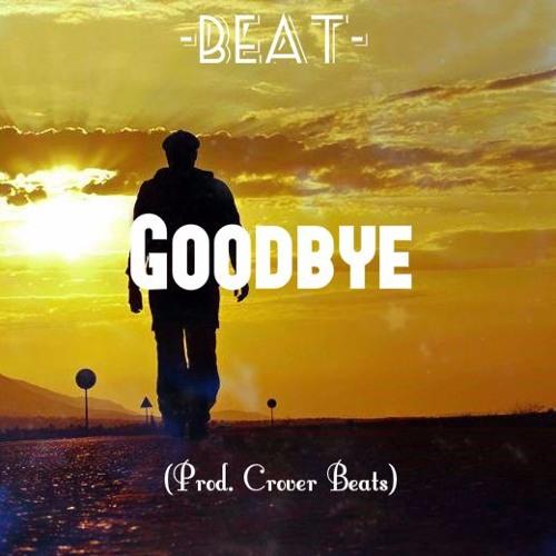 GoodBye¨ Free Beat Soul R&B Sad - Reflection - Emotional