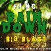 FH Mc Feat, Big Blast - Rain Down (Prod. By Wrona Beats Y Brutal Dogs Music)