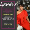 Episode 2: Stop Spending 100% of Your Time on 10% of Who You Are (Sheri Riley & Nobi DeLon) [41:43]
