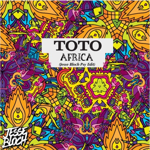 Toto - Africa (Jesse Bloch Psy Edit) *full download in