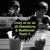 Download Chey Ra En Sa JD Rebellions & Beatboxer Tashi C Mp3