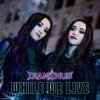 Download Lagu WHILE WE LIVE (single version) mp3 (52.6 MB)