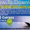 How To Download Express VPN 2016 With Serial Key.mp3
