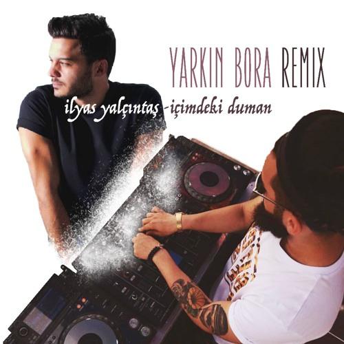 Ilyas Yalcintas Icimdeki Duman Yarkin Bora Remix By Yarkinbora On Soundcloud Hear The World S Sounds
