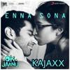 Enna Sona ( KAJAXX Remix )