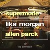 Lika Morgan Vs. EDX Vs. Supermode - Why You Feel The Same (Allen Parck Mashup) (Supported by EDX)