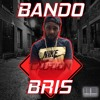 Bris - Bando