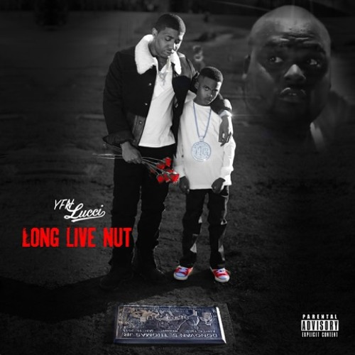 Long Live Nut by YFN LUCCI | Free Listening on SoundCloud
