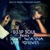 ZAYN Taylor Swift - I Dont Wanna Live Forever (D33pSoul Remix) Sara Farell  Simon Samaeng Cover