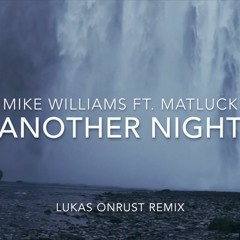 Mike Williams ft. Matluck – Another Night (Lukas Onrust Remix)