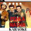 pehla nasha-Sanam karaoke