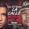La Calle Se Puso Pa Mi Lisa M Feat Bimbo