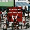 Sam Girling - This Feeling (Original Mix)