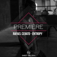 Rafael Cerato - Entropy (Original Mix)[Eklektisch label]