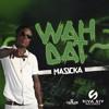 MASICKA - WAH DAT - SINGLE
