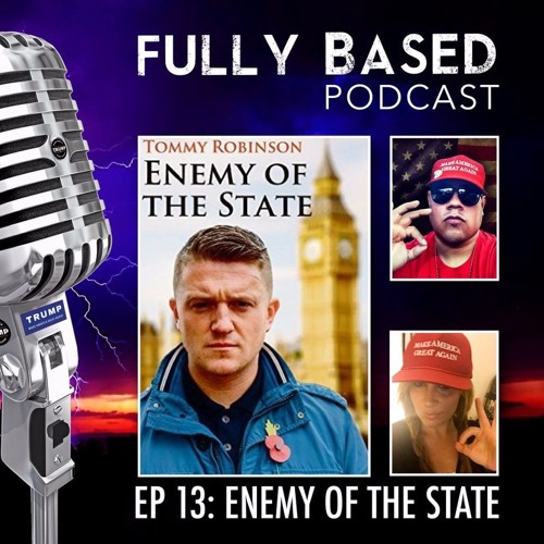 EP.13: Tommy Robinson Enemy Of The State