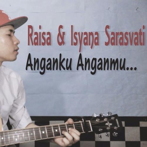 Cover Lagu - Raisa & Isyana Sarasvati - Anganku Anganmu (Ichsan Must Cover).mp3