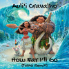 Auli'i Cravalho - How Far I'll Go (Tianci Remix) [Free Download]
