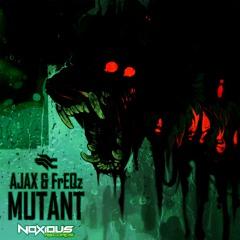 Ajax & FrEQz - Mutant [Free Download]