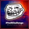 #TrollChallenge BOOTLEG Pack