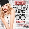 Rita Ora How We Do (Joevasca Edit)