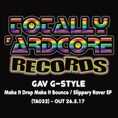 Gav G-Style - Slippery Raver (TA032) - OUT 26.5.17